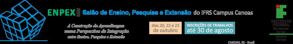 ENPEX 2017 - Salão de Ensino, Pesquisa e Extensão do IFRS campus Canoas